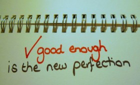 "How To Deal With ""Good Enough"""
