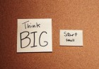 think-big-start-small-fail-quickly-and-scale-fast